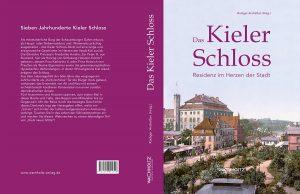 Prof. Dr. h. c. Rüdiger Andreßen, Das Kieler Schloss. Residenz im Herzen der Stadt